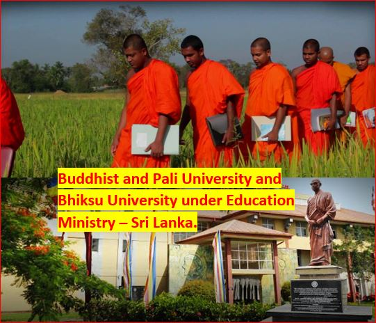Buddhist Pali University and Bhiksu University under Education Ministry Sri Lanka