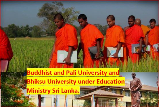 Sri Lanka Buddhist Pali University and Bhiksu University under Education Ministry