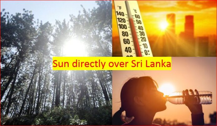 Sun going directly over Sri Lanka. Hot weather expects